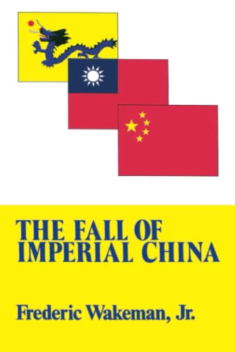 9780029336809: Fall of Imperial China (Transformation of Modern China Series)