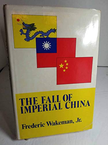 9780029336908: Fall of Imperial China (The transformation of modern China series)