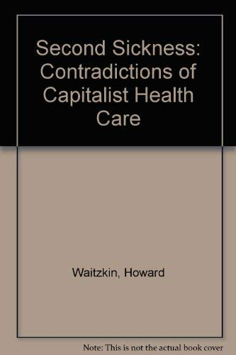 9780029337509: The Second Sickness: Contradictions of Capitalist Health Care