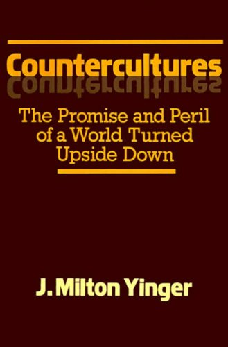 9780029340103: Countercultures: The Promise and Peril of a World Turned Upside Down