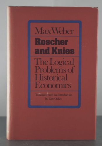 9780029340509: Roscher and Knies: The Logical Problems of Historical Economics