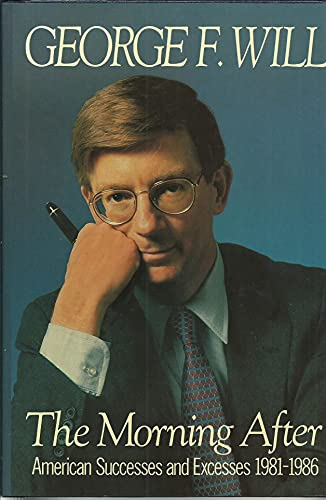 9780029344309: The Morning After: American Successes and Excesses 1981-1986