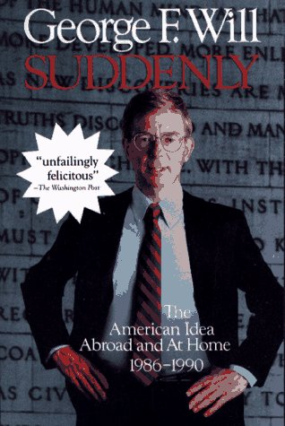 9780029344361: Suddenly: The American Idea Abroad and at Home 1986-1990