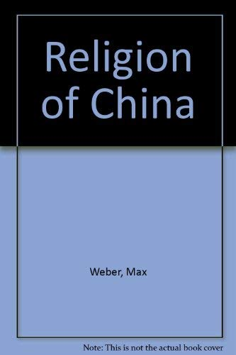 9780029344408: The Religion of China; Confucianism and Taoism