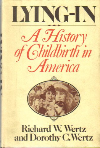 9780029345108: Lying-In: A History of Childbirth in America