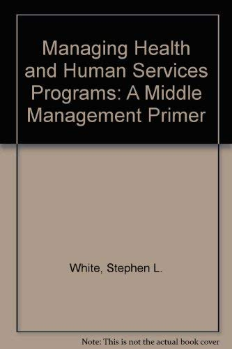 9780029345504: Managing Health and Human Services Programs: A Guide for Managers
