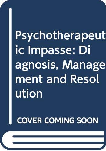 9780029346204: Psychotherapeutic Impasse: Diagnosis, Management and Resolution