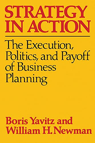 9780029346709: Strategy in Action: The Execution, Politics and Payoff of Business Planning