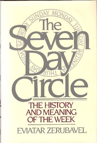 9780029346808: The Seven Day Circle: The History and Meaning of the Week