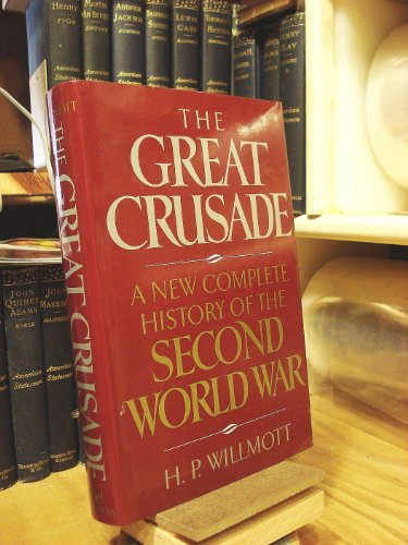 9780029347157: The Great Crusade: A New Complete History of the Second World War