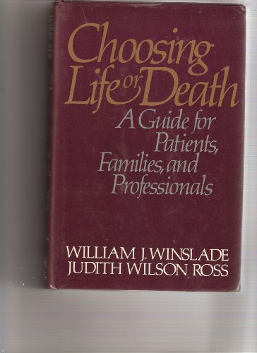9780029347201: Choosing Life or Death: A Guide for Patients, Families, and Professionals