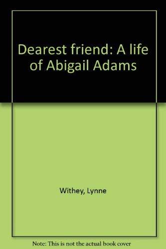 9780029347607: Dearest friend: A life of Abigail Adams