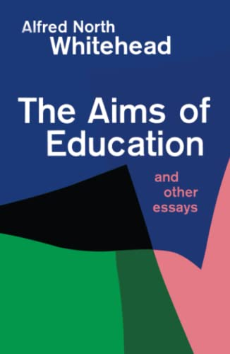 9780029351802: The Aims of Education and Other Essays