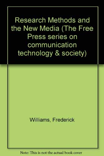 9780029353325: RESEARCH METHODS AND THE NEW MEDIA COMMUNICATION TECHNOLOGY A SOCIETY VOL 2 (Free Press Series on Communication Technology and Society)