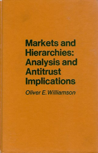 9780029353608: Markets and Hierarchies: Analysis and Antitrust Implications, A Study in the Economics of Internal Organization
