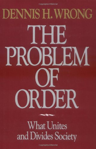 9780029355152: The Problem of Order: What Unites and Divides Society