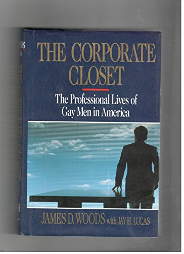 9780029356036: The Corporate Closet: The Professional Lives of Gay Men in America