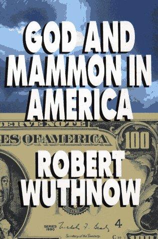 God and Mammon in America: Wuthnow, Robert