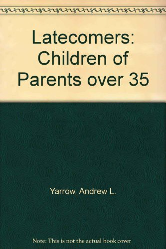 9780029356852: Latecomers: Children of Parents over 35
