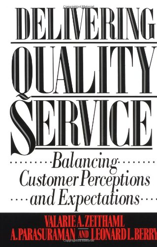 9780029357019: Delivering Quality Service: Balancing Customer Perceptions and Expectations
