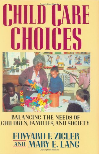 Child Care Choices: Zigler, Edward F.;