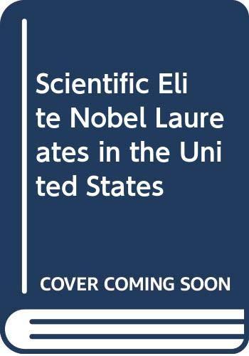 9780029358801: Scientific Elite Nobel Laureates in the United States