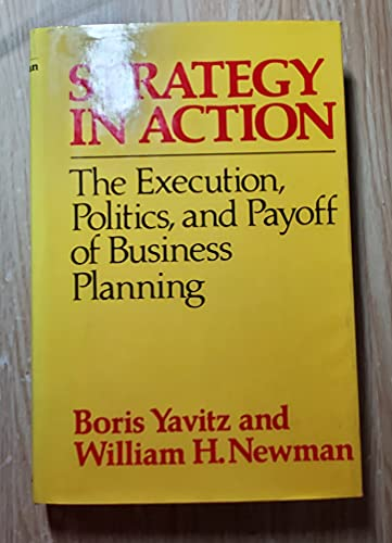 9780029359709: Strategy in Action: The Execution, Politics, and Payoff of Business Planning