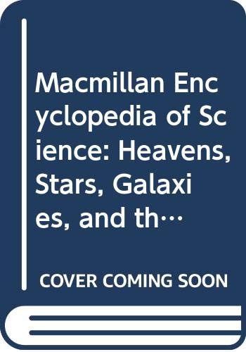 9780029411421: Macmillan Encyclopedia of Science: Heavens, Stars, Galaxies, and the Solar System