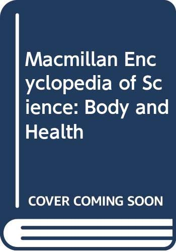 9780029411469: Macmillan Encyclopedia of Science: Body and Health