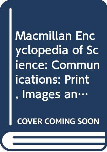 9780029413449: Macmillan Encyclopedia of Science: Communications: Print, Images and Sound