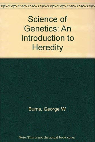 9780029460504: Science of Genetics: An Introduction to Heredity