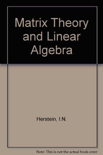9780029461549: Matrix Theory and Linear Algebra