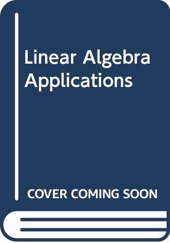 9780029463048: Linear Algebra Applications