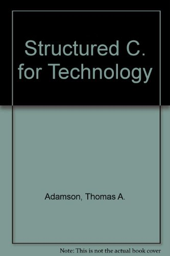 Structured C. for Technology: Thomas A Adamson