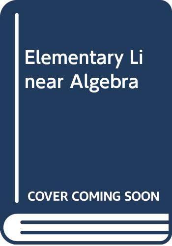 9780029463635: Elementary Linear Algebra