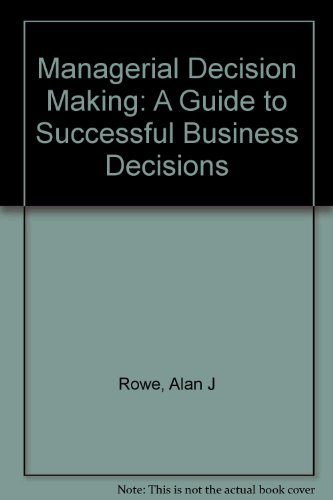 9780029464410: Managerial Decision Making: A Guide to Successful Business Decisions