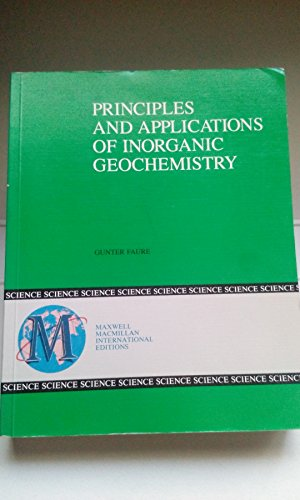 9780029464496: Principles and Applications of Inorganic Geochemistry: A Comprehensive Textbook for Geology Students