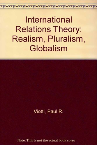 9780029464656: International Relations Theory: Realism, Pluralism, Globalism