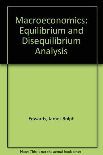 9780029464892: Macroeconomics: Equilibrium and Disequilibrium Analysis