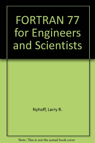 9780029465110: FORTRAN 77 for Engineers and Scientists