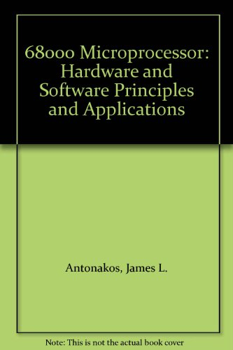 9780029465905: 68000 Microprocessor: Hardware and Software Principles and Applications