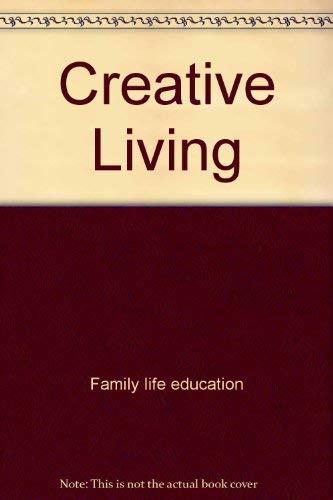 9780029472309: Creative Living