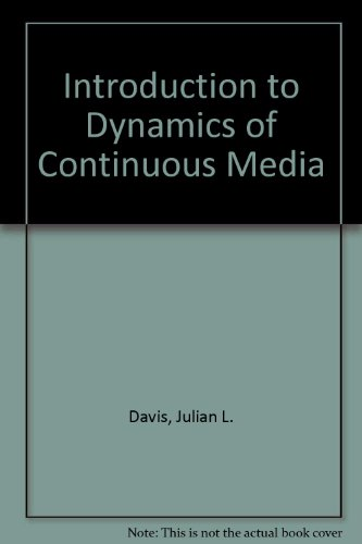 Introduction to Dynamics of Continuous Media: Davis, Julian L.