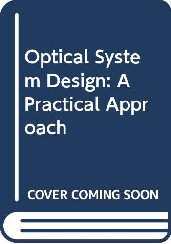 9780029476932: Optical System Design: A Practical Approach