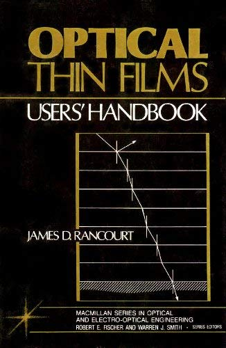 9780029477007: Optical thin films: Users' handbook (The Macmillan series in optical and electro-optical engineering)