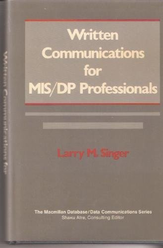 9780029478707: Written Communications for MIS/DP Professionals (The Macmillan database / data communications series)