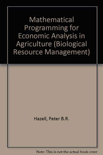 9780029479308: Mathematical Programming for Economic Analysis in Agriculture (Biological Resource Management)