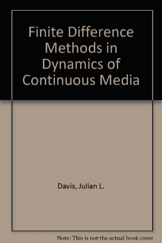 Finite Difference Methods in Dynamics of Continuous Media: Davis, Julian L.