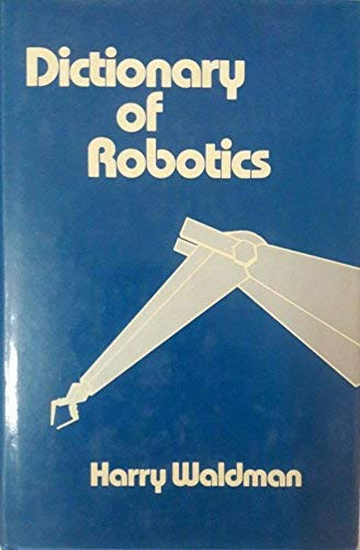 9780029485309: Dictionary of Robotics