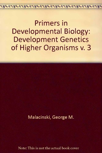 Developmental genetics of higher organisms :; a primer in developmental biology